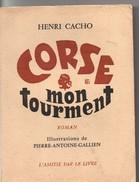 CORSE, Mon Tourment, Roman Par CACHO, De 1959, 236 Pages - Corse