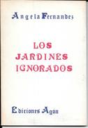 LOS JARDINES IGNORADOS LIBRO AUTORA ANGELA FERNANDEZ POESIA POETRY DEDICADO Y AUTOGRAFIADO POR LA AUTORA EDICIONES AGON - Poesía