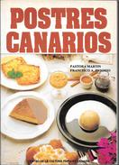 POSTRES CANARIOS LIBRO AUTORES PASTORA MARTIN Y FRANCISCO A. OSSORIO CENTRO DE LA CULTURA POPULAR CANARIA - Livres, BD, Revues