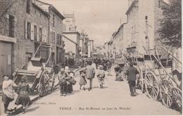43 - TENCE - RUE ST BONNET UN JOUR DE MARCHE - BELLE CARTE - Autres Communes