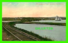 CAPE BRETON, NOVA SCOTIA - THE TRAIN BRIDGE AT GRAND NARROWS - THE VALENTINE & SONS - - Cape Breton