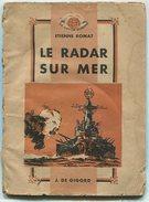 Etienne ROMAT Le Radar Sur Mer 1946 - Livres, BD, Revues