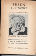 IBSEN Y SU TIEMPO LIBRO AUTOR ENRIQUE ANDERSON IMBERT IMAGEN DEL TIEMPO LA RENOVACION DEL TEATRO EUROPEO A TRAVES - Theatre