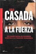 LEILA CASADA A LA FUERZA UNA MUJER NACIDA EN OCCIDENTE SOMETIDA A LA TRADICION MUSULMANA MR EDICIONES CON LA COLABORACIO - Actie, Avonturen