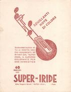 "05753 ""SUPER-IRIDE - DITTA RUGGERO BENELLI - PRATO - TINTE PER TESSUTI"" CARTA ASSORBENTE - Vloeipapier"