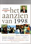Het Aanzien Van 1998. Twaalf Maanden Wereldnieuws In Beeld. Lewinsky & Clinton. Dutroux. Viagrapil. Huwelijk Maurits En - Geschiedenis