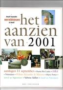Het Aanzien Van 2001. Twaalf Maanden Wereldnieuws In Beeld. Aanslagen 11 September. Osama Bin Laden. Volendam. Sabena. - Histoire