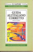 Guida All'italiano Corretto   Paola Sorge    Tascabili Economici Newton - Corsi Di Lingue