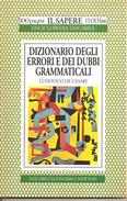 Dizionario Degli Errori E Dei Dubbi Grammaticali  Ludovico De Cesari    Tascabili Economici Newton - Corsi Di Lingue