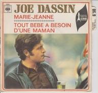 JOE DASSIN - CBS 3056 - MARIE-JEANNE ET TOUT BEBE A BESOIN D'UNE MAMAN - PRIX FRAIS DE PORT COMPRIS POUR LA FRANCE - Discos De Vinilo