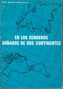 EN LOS SENDEROS SOÑADOS DE DOS CONTINENTES AUTOR PROFESOR MAXIMO NACHUMOW MEMORIAS DENTRO DEL CUADRO SOCIO POLITICO - Economie & Business