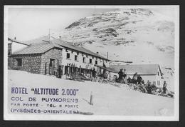 """REFUGE HOTEL  """" Altitude 2000 """"  Col De Puymorens Par Porté - Format Cpa - Unclassified"""