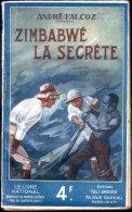 ZIMBABWE LA SECRETE (A. Falcoz) 1940 - Bücher, Zeitschriften, Comics