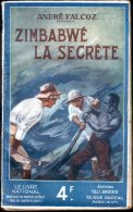 ZIMBABWE LA SECRETE (A. Falcoz) 1940 - Livres, BD, Revues