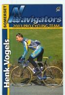 Henk VOGELS .  Cyclisme. 2 Scans. Navigators 2003 - Cyclisme