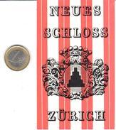 ETIQUETA DE HOTEL  - HOTEL NEUES SCHLOSS   -ZÜRICH  -SUIZA  (SUISSE) ( CON CHARNELA ) - Hotel Labels