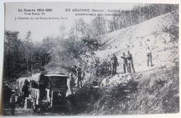 CPA Meuse Soldats Génie Construisant Tranchées Argonne 313 RI 1915 Camion à Voir Guerre 14-18 - War 1914-18