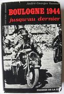 Boulogne Sur Mer 1944 - Jusqu'au Dernier - André-George Vasseur - Picardie - Nord-Pas-de-Calais