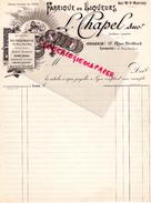 69 - LYON - BELLE FACTURE FABRIQUE LIQUEURS DISTILLERIE LIQUORISTE- L. CHAPEL-17 RUE BELFORT- LA CHAPELINE-MARTINOT - France