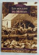 Mémoire En Images : Les Moulins Du Morvan - Bourbonnais
