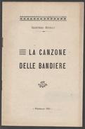 Regio Esercito 1921 Firma Gustavo Reisoli La Canzone Delle Bandiere - Libri, Riviste & Cataloghi