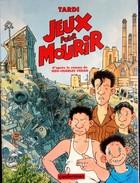 TARDI - Jeux Pour Mourir - D'après Le Roman De GEO-CHARLES-VERAN - Casterman - ( E.O. 1992 ) . - Tardi