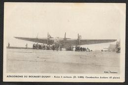 Aérodrome Du BOURGET-DUGNY Avion 4 Moteurs Junkers (Farineau) - Aérodromes