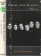 NERI PER CASO - LE RAGAZZE - Cassette