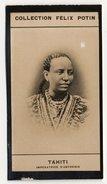 Collection Felix Potin - 1898 - REAL PHOTO - Tahiti, Ouïzero-Taïtou,imperatrice D'Abyssinie, Empress Of Ethiopia - Félix Potin