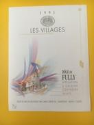 4167 - Les Villages 1993 Dôle De Fully Valais Suisse - Etiquettes