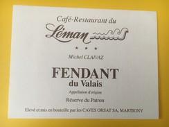 4176 -  Fendant Café Du Léman Michel Claivaz Réserve Du Patron Valais Suisse - Etiquettes