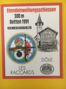 4178 - Dôle Les Raccards Standeinweihungsschiessen 300 M Betten 1991 Valais Suisse Inauguration Du Stand De Tir - Etiquettes