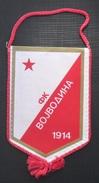 FK VOJVODINA, NOVI SAD, SERBIA FOOTBALL CLUB, CALCIO OLD PENNANT, SPORTS FLAG - Uniformes Recordatorios & Misc