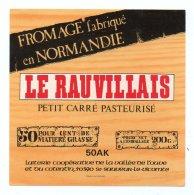 P007, Etiquette De Fromage Petit Carré Le Rauvillais Saint-Sauveur Le Vicomte (Manche) étiquette Neuve - Cheese