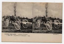 CPA Stéréoscopique Guerre 1914-1916 Artillerie Française Notre 75 La Terreur Des Allemands Canon - Guerra 1914-18