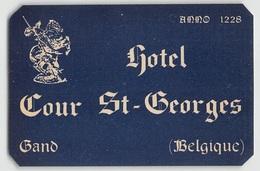 "D5773 ""HOTEL COUR ST. GEORGES - BAND - BELGIO "" ETICHETTA ORIGINALE - ORIGINAL LABEL - ANNO 1228 - Adesivi Di Alberghi"
