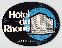 "D5776 ""HOTEL DU RHONE - SUISSE - MARTIGNY "" ETICHETTA ORIGINALE - ORIGINAL LABEL - - Adesivi Di Alberghi"