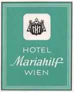 """D5780 """" HOTEL MARIAHILF - WIEN """" ETICHETTA ORIGINALE - ORIGINAL LABEL - - Adesivi Di Alberghi"""