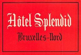 "D5781 "" HOTEL SPLENDID - BRUXELLES  NORD "" ETICHETTA ORIGINALE - ORIGINAL LABEL - - Adesivi Di Alberghi"