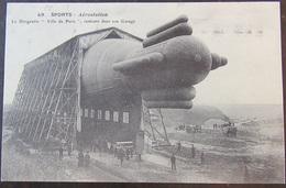 """Carte Postale Aérostation """"Le Dirigeable """"Ville De Paris"""" Rentrant Dans Son Garage"""" N°49 - Histoire"""