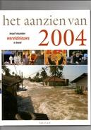 Het Aanzien Van 2004. Twaalf Maanden Wereldnieuws In Beeld. 2 Scans - Geschiedenis