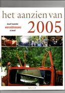 Het Aanzien Van 2005. Twaalf Maanden Wereldnieuws In Beeld. 2 Scans - Geschiedenis