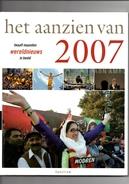 Het Aanzien Van 2007. Twaalf Maanden Wereldnieuws In Beeld. 2 Scans - Geschiedenis