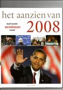 Het Aanzien Van 2008. Twaalf Maanden Wereldnieuws In Beeld. 2 Scans. - Geschiedenis
