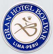 """D5788 """"GRAND HOTEL BOLIVAR - LIMA - PERU """" ETICHETTA ORIGINALE - ORIGINAL LABEL - Adesivi Di Alberghi"""