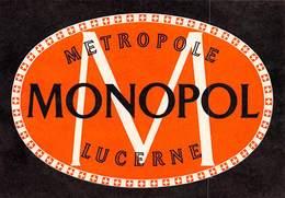 """D5791 """"MONOPOL - METROPOL  - LUCERNE """" ETICHETTA ORIGINALE - ORIGINAL LABEL - Adesivi Di Alberghi"""