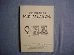 ARCHEOLOGIE DU MIDI MEDIEVAL - TOME 14 -  Articles Sur AIMARGUES - CABASSE - THONON - NOGARO - MAGUELONE - ARLES........ - Archéologie