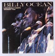 45 Tours -  BILLY OCEAN ° LOVE REALLY HURTS / WITHOUT YOU - Soul - R&B