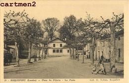 ROQUEFORT PLACE DU PEJORIN POSTE  40 - Roquefort