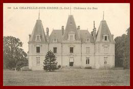 Theme Chateau De Loire *  La Chapelle Sur Erdre    *  Chateau Du Saz      ( Scan Recto Et Verso) - Other Municipalities
